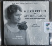 My Religion written by Helen Keller performed by Lillian Gish on MP3 CD (Abridged)